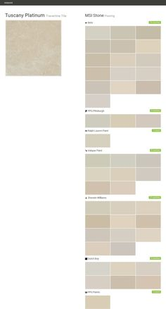 Tuscany Platinum. Travertine Tile. Flooring. MSI Stone. Behr. PPG Pittsburgh. Ralph Lauren Paint. Valspar Paint. Sherwin Williams. Dutch Boy. PPG Paints.  Click the gray Visit button to see the matching paint names.