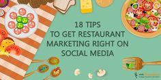 18 Tips To Get Restaurant Marketing Right on Social Media.