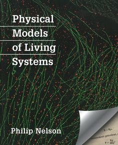 Physical models of living systems / Philip Nelson ; with the assistance of…