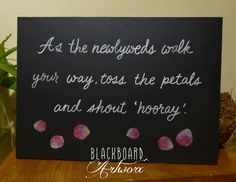 This board, plus more, has been moved to pinterest.com/bbartworx , hope to see you there.  Wedding blackboard to be placed near tiny pails of petals <3 www.blackboardartworx.com.au