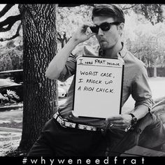 Total Frat Move posted many of the messages from the video onto its Instagram page. | A Bunch Of Frat Guys Are Trying To Start The #WhyWeNeedFrat Movement On Instagram