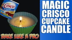 Magic Crisco Cupcake Candle Recipe