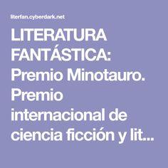 LITERATURA FANTÁSTICA: Premio Minotauro. Premio internacional de ciencia ficción y literatura fantástica