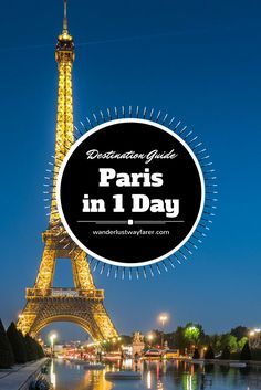 See all the major sites in #Paris, #France, in just one day with this guide from #wanderlustwayfarer.