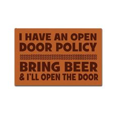 Bring Beer Funny Decorative Entrance Doormat – Smiley Inspirations Inc. Beer Humor, Beer Funny, Open Door Policy, Happy Vibes, Have A Laugh, Make You Smile, Smiley, Entrance, Adhesive