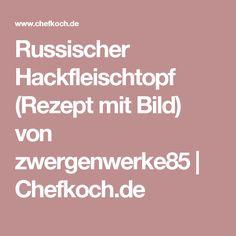 Russischer Hackfleischtopf (Rezept mit Bild) von zwergenwerke85   Chefkoch.de