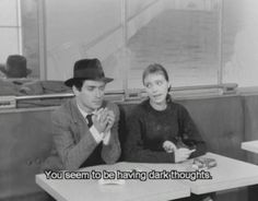 """You seem to be having dark thoughts."" - Anna Karina and Sami Frey in Godard's ""Bande a part"" aka ""Band of Outsiders"", French New Wave, Anna Karina, Jean Luc Godard, Dark Thoughts, Movie Lines, Film Quotes, Horror Quotes, Pretty Words, Quote Aesthetic"