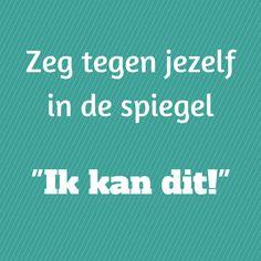 """Zeg tegen jezelf in de spiegel: """"Ik kan dit!"""" Afvallen gezondheid quotes motivatie. www.healthfully.nl"""