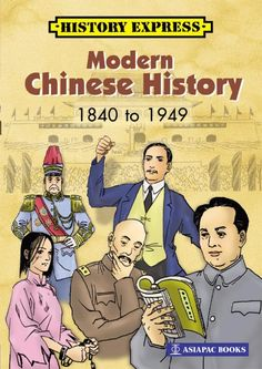 Modern Chinese History chronicles the events that occurred from 1840 to 1949, and the many important figures who changed the fate of modern China. #AsiapacBooks #ChineseHistory