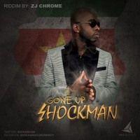 Shockman - Gone Up (Riddim By ZJ Chrome) by SHOCKMANOFFICIAL on SoundCloud
