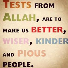 #Tests are from #Allah to make us #better
