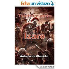 Teletransporte a Izaro eBook: Antonio de Chencha: Amazon.es: Tienda Kindle