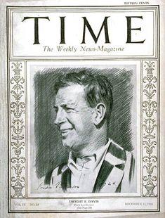 TIME Cover - Vol. 4 Nº 24: Dwight F. Davis   Dec. 15, 1924                   http://en.wikipedia.org/wiki/Dwight_F._Davis