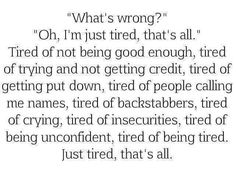 Tired of Everything.