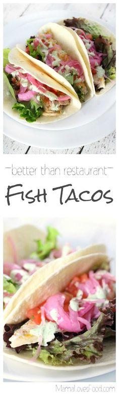 BETTER THAN RESTAURANT Fish Tacos!