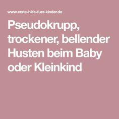 Pseudokrupp, trockener, bellender Husten beim Baby oder Kleinkind