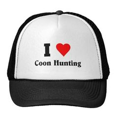 I love Coon Hunting