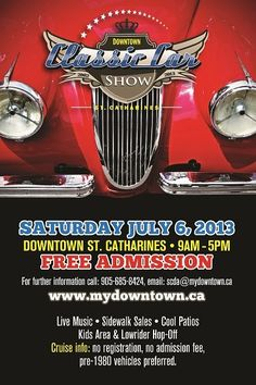 11th Annual Downtown Classic Car Show, Saturday July 6, 2013, Downtown St. Catharines, www.mydowntown.ca