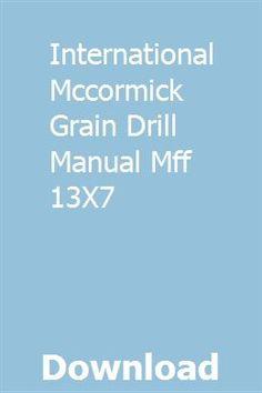 International Mccormick Grain Drill Manual Mff 13x7 Drill