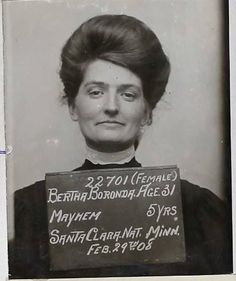 "Bertha Boronda, guilty of ""Mayhem"" for cutting off her husbands penis with a straight razor, San Jose California 1907."