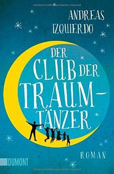 Der Club der Traumtänzer: Roman von Andreas Izquierdo http://www.amazon.de/dp/3832162631/ref=cm_sw_r_pi_dp_Mn7Jvb18FMBJA
