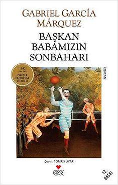 Başkan Babamızın Sonbaharı - Gabriel Garcia Marquez E-Kitap İndir Book Suggestions, Book Recommendations, Reading Lists, Book Lists, Winter Family Pictures, Books To Read, My Books, Nobel Prize Winners, Gabriel Garcia Marquez
