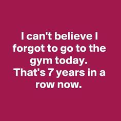"Today we have a great collection of funny and hilarious memes for you that will make you laugh and funny for whole day.You just scroll down and keep reading these ""Top New Year Gym Meme – Hilarious Humor Pictures Clean & Famous"". Funny Texts, Funny Jokes, Funny Humour, Funny Sarcasm, Sarcastic Quotes, Humor Quotes, Best Funny Quotes, Funny Exercise Quotes, Diet Quotes"