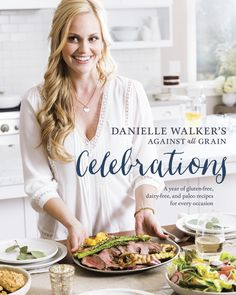 Danielle Walker's new Against All Grain Celebrations cookbook will let you say, 'Hello, Thanksgiving 2.0'
