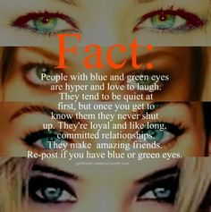 Fact about people with blue or green eyes....