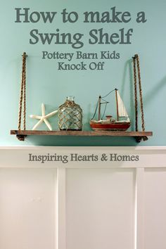 DIY swing shelf, nautical, pottery barn kids swing shelf #DIY #swing #shelf