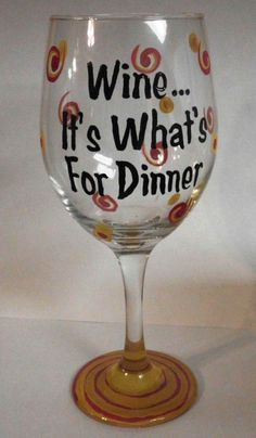Wine....It's Whats for Dinner  $26