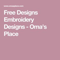 Free Designs Embroidery Designs - Oma's Place