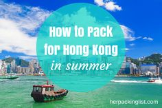 Hong Kong is a vibrant and beautiful city and also hot and humid in the summer. Courtney helps with a how to pack for Hong Kong in the summer post.