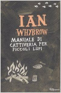 Amazon.it: Manuale di cattiveria per piccoli lupi - Ian Whybrow, T. Ross, R. Piumini - Libri