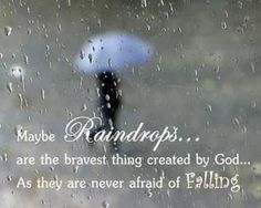 Discover and share Raindrops Quotes And Sayings. Explore our collection of motivational and famous quotes by authors you know and love. Rainy Day Quotes, Weather Quotes, Happy Sunday Quotes, Morning Quotes, I Love Rain, Make It Rain, No Rain, Good Morning Rainy Day, Rainy Days