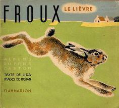 Albums du Père Castor, Froux le lièvre, Lida - Rojankovsky, 1935
