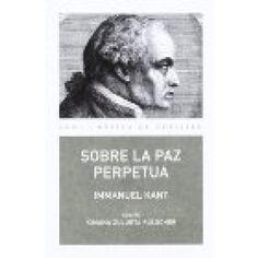 Sobre la paz perpetua, Kant, Emmanuel