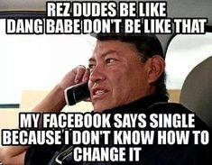 Funny Dating Quotes, Dating Memes, Funny Memes, Hilarious, Jokes, Funny Sayings, Dating Advice, Native American Humor, Native Humor