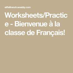 Worksheets/Practice - Bienvenue à la classe de Français!