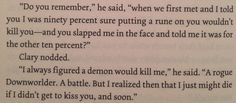"From book "" city of lost souls"" by Cassandra Clare. Clace moment"