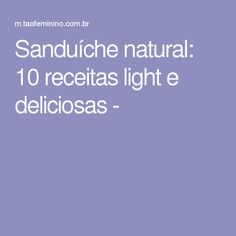 Sanduíche natural: 10 receitas light e deliciosas -
