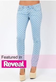 polka dot jeans....too fricken cute for spring!!!
