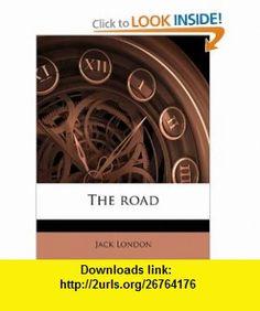 The road (9781171512585) Jack London , ISBN-10: 1171512589  , ISBN-13: 978-1171512585 ,  , tutorials , pdf , ebook , torrent , downloads , rapidshare , filesonic , hotfile , megaupload , fileserve