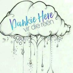 Dankie Here vir die reën Afrikaanse Quotes, Morning Quotes, Poems, Blessed, Faith, Blessings, Lisa, Stickers, Friends