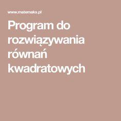 Program do rozwiązywania równań kwadratowych