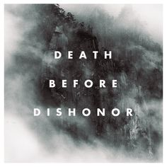 "Tattoo Ideas & Inspiration - Quotes & Sayings | ""Death Before Dishonor"""