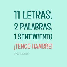 20151024 11 Letras, 2 Palabras, 1 Sentimiento ¡Tengo Hambre! @Candidman