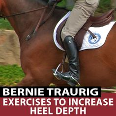 """In """"Exercises to Increase Heel Depth"""" just posted to the site! Bernie shares the exercises he does to strengthen and increase heel depth that you can do both on and off your horse. http://www.equestriancoach.com/content/exercises-increase-heel-depth"""