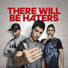 Luis Suarez (centre) is no stranger to controversy and has invited fans to 'bring on the hate' in a new advertaising 19.1.15
