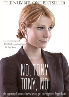 """No, Tony. Tony, No. By Pepper Potts Followed with an Excerpt to Steve Rogers' Bestseller """"Tony Stop"""""""